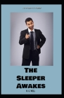 The Sleeper Awakes Annotated: (Penguin Classics) Cover Image