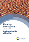 Carbon Dioxide Utilisation: Faraday Discussion 230 Cover Image