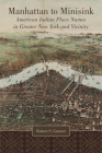 Manhattan to Minisink: American Indian Place Names of Greater New York and Vicinity Cover Image