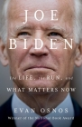 Joe Biden: The Life, the Run, and What Matters Now Cover Image
