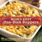 Mom's Best One-Dish Suppers: 101 Easy Homemade Favorites, as Comforting Now as They Were Then Cover Image