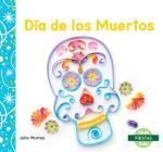 Día de Los Muertos (Day of the Dead) (Fiestas (Holidays)) Cover Image
