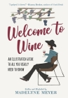 Welcome to Wine: An Illustrated Guide to All You Really Need to Know Cover Image