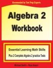 Algebra 2 Workbook: Essential Learning Math Skills Plus Two Algebra 2 Practice Tests Cover Image