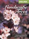 Landscape Trees & Shrubs: Choosing and Planting Garden Trees and Shrubs Cover Image