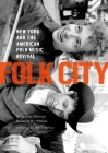 Folk City: New York and the American Folk Music Revival Cover Image