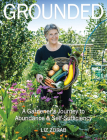 Grounded: A Gardener's Journey to Abundance and Self-Sufficiency Cover Image
