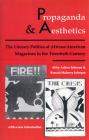 Propaganda and Aesthetics: The Literary Politics of Afro-American Magazines in the Twentieth Century Cover Image