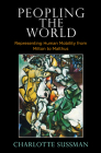 Peopling the World: Representing Human Mobility from Milton to Malthus Cover Image