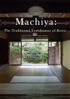 Machiya: The Traditional Townhouses of Kyoto Cover Image