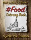 #food #coloring Book: #food Is Coloring Book No.7 in the Adult Coloring Book Series Celebrating Foods, Snacks & Treats (Coloring Books, Food Cover Image