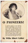 O Pioneers: by willa cather oh oh pioneers o'pioneers pioneer paperback book Cover Image