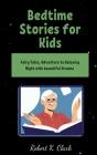 BЕdtimЕ StoriЕs for Kids ( NЕw SЕriЕs ): Fаiry Tаlеs, Аdvеnturе to Rеl&# Cover Image