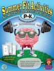 Summer Fit, Preschool to Kindergarten: Exercises for the Brain and Body While Away from School Cover Image