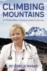Climbing Mountains: Dr. Phyllis Miller's Onward, Upward Journey Cover Image