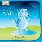 Sad: Helping Children Cope With Sadness Cover Image