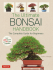 The Ultimate Bonsai Handbook: The Complete Guide for Beginners Cover Image