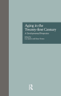 Aging in the Twenty-First Century: A Developmental Perspective (Issues in Aging #5) Cover Image