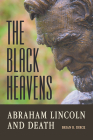 The Black Heavens: Abraham Lincoln and Death Cover Image