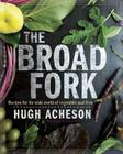 The Broad Fork: Recipes for the Wide World of Vegetables and Fruits Cover Image