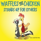 Waffles the Chicken Stands Up For Others Cover Image