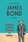 The Real James Bond: A True Story of Identity Theft, Avian Intrigue, and Ian Fleming Cover Image