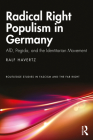 Radical Right Populism in Germany: Afd, Pegida, and the Identitarian Movement (Routledge Studies in Fascism and the Far Right) Cover Image