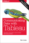 Communicating Data with Tableau: Designing, Developing, and Delivering Data Visualizations Cover Image