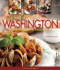 A Taste of Washington: Favorite Recipes from the Evergreen State Cover Image