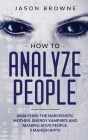 How to Analyze People: Analyzing the Narcissistic Mother, Energy Vampire and Manipulative People. 3 Manuscripts Cover Image