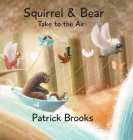 Squirrel and Bear Take to the Air Cover Image