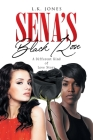 Sena's Black Rose: A Different Kind of Love Story Cover Image