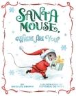 Santa Mouse, Where Are You? (A Santa Mouse Book) Cover Image