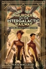 Murder on the Intergalactic Railway: A Ritchie and Fitz Sci-Fi Murder Mystery Cover Image