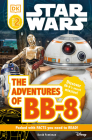 DK Readers L2: Star Wars: The Adventures of BB-8: Discover BB-8's Secret Mission (DK Readers Level 2) Cover Image