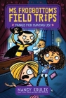 Fangs for Having Us! (Ms. Frogbottom's Field Trips #3) Cover Image