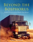 Beyond the Bosphorus: British Drivers on the Middle East Routes Cover Image