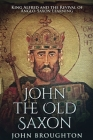 John The Old Saxon: Large Print Edition Cover Image