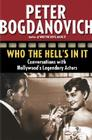 Who the Hell's in It: Conversations with Hollywood's Legendary Actors Cover Image