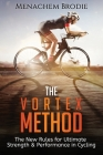 The Vortex Method: The New Rules For Ultimate Strength & Performance in Cycling Cover Image