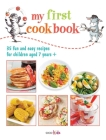 My First Cookbook: 35 fun and easy recipes for children aged 7 years + Cover Image