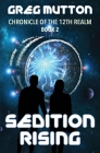 Sedition Rising: Chronicle of the 12th Realm Book 2 Cover Image