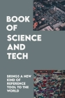 Book Of Science And Tech: Brings A New Kind Of Reference Tool To The World: Science And Technology In World History An Introduction Cover Image