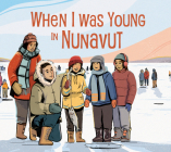 When I Was Young in Nunavut: English Edition Cover Image