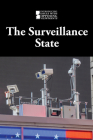 The Surveillance State (Introducing Issues with Opposing Viewpoints) Cover Image