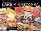 Picturing Lake Minnetonka: A Postcard History Cover Image