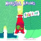 Monster Knows Excuse Me (Monster Knows Manners) Cover Image