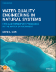 Water-Quality Engineering in Natural Systems: Fate and Transport Processes in the Water Environment Cover Image