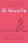 Gallimaufry: A Hodgepodge of Our Vanishing Vocabulary Cover Image