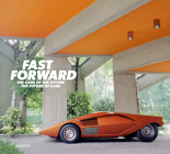 Fast Forward: The World's Most Unique Cars Cover Image